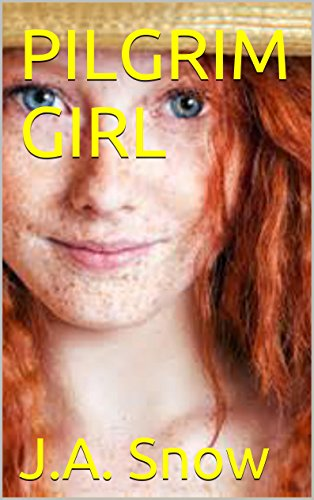 J A Snow - PILGRIM GIRL (An American Family Book 3)