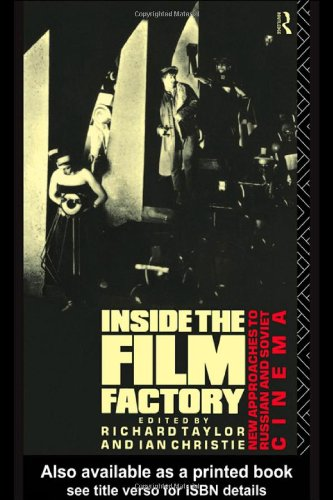 Inside the Film Factory: New Approaches to Russian and Soviet Cinema (Soviet Cinema Series)