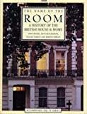 The Name of the Room: A History of the British House  &  Home