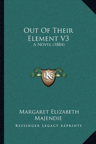 Out of Their Element V3: A Novel (1884)