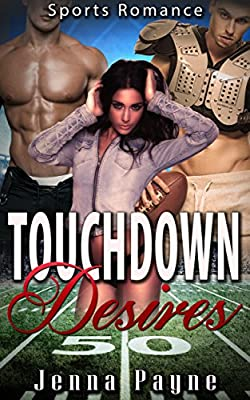 Sports Romance: Menage: Touchdown Desires (Contemporary MFM Billionaire Sport Hero American Football Romance) (New Adult BBW Taboo Love Triangle Pregnancy Romance Short Stories)