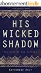 His Wicked Shadow: The Sins of Our Fa...