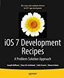 img - for iOS 7 Development Recipes: Problem-Solution Approach 1st edition by Hoffman, Joseph, Grnlund, Hans-Eric, Francis, Colin, Grimes, (2013) Paperback book / textbook / text book
