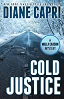 Cold Justice: A Judge Willa Carson Mystery (The Hunt For Justice Series Book 10) (English Edition)