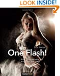 One Flash!: Great Photography with Ju...
