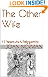 The Other Wife: 17 Years As A Polygamist