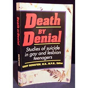 Death by Denial: Studies of Preventing Suicide in Gay and Lesbian Teenagers