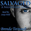 Salvaged: The Nightshade Series, Book 2 Audiobook by Brenda Tetreault Narrated by Sonja Field