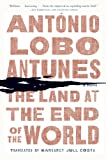 The Land at the End of the World: A Novel (0393342336) by Lobo Antunes, António