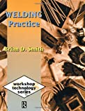 Welding Practice (0415503094) by Smith, Brian