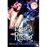 Magia Rising ~ Monique O'Connor James