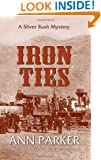 Iron Ties: A Silver Rush Mystery #2 (Silver Rush Mysteries)