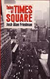 Tales of Times Square (0385294603) by Josh A. Friedman