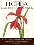 img - for Florida Gardener's Handbook: All You Need to Know to Plan, Plant & Maintain a Florida Garden book / textbook / text book