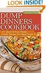 Dump Dinners Cookbook:  101 Quick & E...