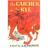 The Catcher in the Rye ~ J. D. Salinger
