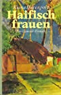 Haifischfrauen. Ein Hawaii-Roman. Aus dem Amerikanischen von Margarete Längsfeld. - Kiana: Davenport