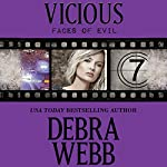 Vicious: The Faces of Evil, Book 7 | Debra Webb