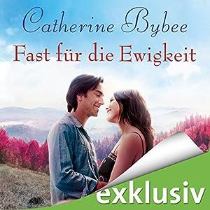 Fast für die Ewigkeit (Not Quite 4) Hörbuch von Catherine Bybee Gesprochen von: Uschi Hugo