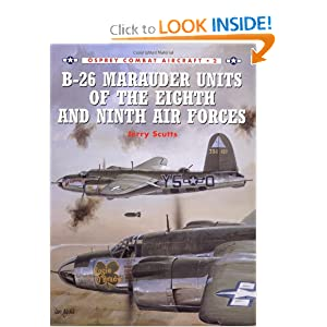 B-26 Marauder Units of the Eighth and Ninth Air Forces Jerry Scutts, Tom Tullis