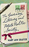 The Guernsey Literary and Potato Peel Pie Society Mary Ann Shaffer
