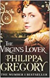 Philippa Gregory The Virgin's Lover: 3 (Tudor series)