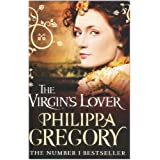The Virgin's Lover: 3 (Tudor series)by Philippa Gregory