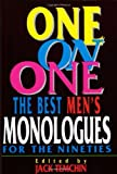 img - for One on One: Best Monologues for the Nineties: Men (Applause Acting Series): The Best Men's Monologues for the Nineties by Jack Temchin (Editor) (30-Aug-1996) Paperback book / textbook / text book