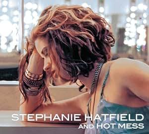 Stephanie Hatfield and Hot Mess