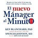 El nuevo mánager al minuto [The New One Minute Manager]: El método gerencial más popular del mundo Audiobook by Ken Blanchard, Spencer Johnson Narrated by Francisco Morales