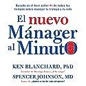 El nuevo mánager al minuto [The New One Minute Manager]: El método gerencial más popular del mundo (       UNABRIDGED) by Ken Blanchard, Spencer Johnson Narrated by Francisco Morales