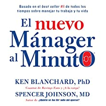 El nuevo mánager al minuto [The New One Minute Manager]: El método gerencial más popular del mundo (       UNABRIDGED) by Ken Blanchard, Spencer Johnson Narrated by Francisco Morales