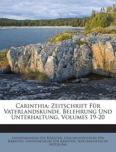 Carinthia: Zeitschrift Für Vaterlandskunde, Belehrung Und Unterhaltung, Volumes 19-20