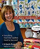 img - for Alex Anderson: Start Quilting with Alex Anderson : Everything First-Time Quilters Need to Succeed (Paperback); 2009 Edition book / textbook / text book