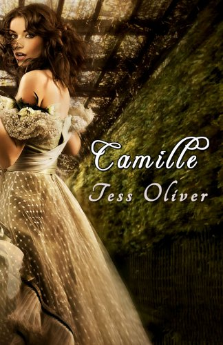 Camille (Camille Series, Book I) by Tess Oliver