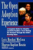 The Open Adoption Experience - A Complete Guide for Adoptive and Birth Families