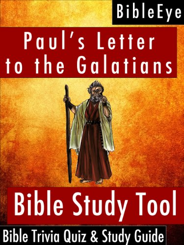Paul's Letter to the Galatians: Bible Trivia Quiz & Study Guide (BibleEye Bible Trivia Quizzes & Study Guides)