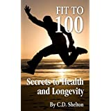 Healthy Living (Fit to 100: Secrets to Health and Longevity)