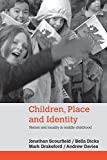 Children, Place and Identity: Nation and Locality in Middle Childhood (0415351278) by Scourfield, Jonathan