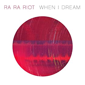 Album Cover of Ra Ra Riot's 'When I Dream'