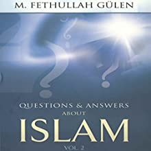 Questions and Answers About Islam, Volume 2 | Livre audio Auteur(s) : Fethullah Gulen Narrateur(s) : Denis Oran