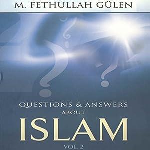 Questions and Answers About Islam, Volume 2 Hörbuch von Fethullah Gulen Gesprochen von: Denis Oran