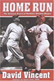 Home Run: The Definitive History of Baseball's Ultimate Weapon (1597970360) by Vincent, David