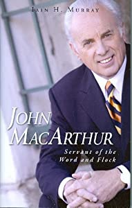 John MacArthur: Servant of the Word and Flock read online
