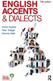 English Accents and Dialects: An Introduction to Social and Regional Varieties of English in the British Isles, Fifth Edition (The English Language Series)
