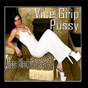 vice grip pussy