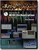 img - for The Guide To MIDI Orchestration by Gilreath, Paul, Aikin, Jim (2004) Hardcover book / textbook / text book
