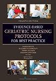 Evidence-Based Geriatric Nursing Protocols for Best Practice: Fourth Edition (SPRINGER SERIES ON GERIATRIC NURSING)