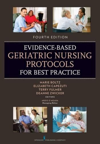 Evidence-Based Geriatric Nursing Protocols for Best Practice: Fourth Edition (SPRINGER SERIES ON GERIATRIC NURSING) PDF