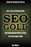 SEO Gold: Tricks & Tips on How to Rank High in Google in 2014 (Special Bonus: Includes SEO Secrets from an Underground Whale)
